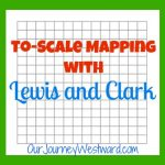 Celebrating Lewis and Clark with To-Scale Mapping