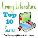 Living Literature Top 10 Series from Our Journey Westward