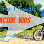How I Teach Active Kids Using the Charlotte Mason Method