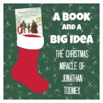 Using The Christmas Miracle of Jonathan Toomey for a Christmas Lesson