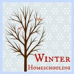 Winter Homeschooling: A Round-Up of Cindy's Posts