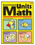 Enrichment Units in Math: A hands-on, analytical book of lessons