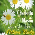 Charlotte Mason Was Right About Nature Study