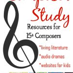 Adding composer study to your homeschool doesn't have to be difficult or take much time!  This resource list helps you quickly pull together fast and simple lessons.