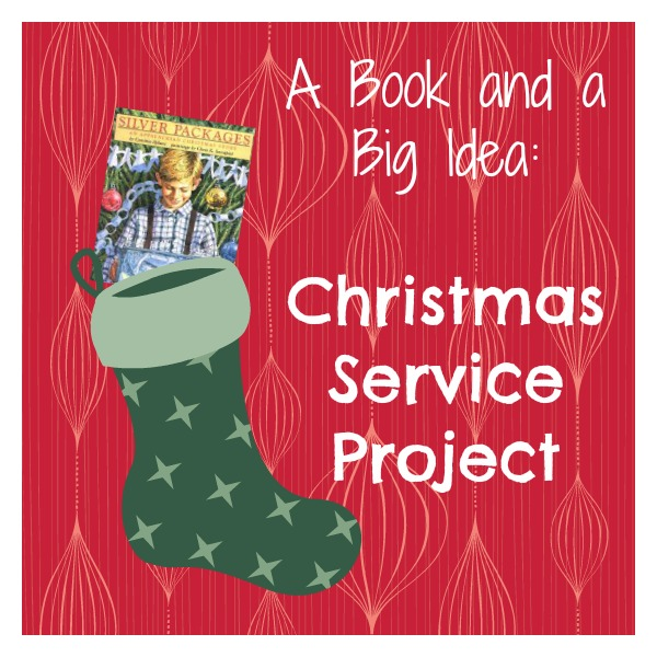 Using the book Silver Packages to encourage a Christmas service project