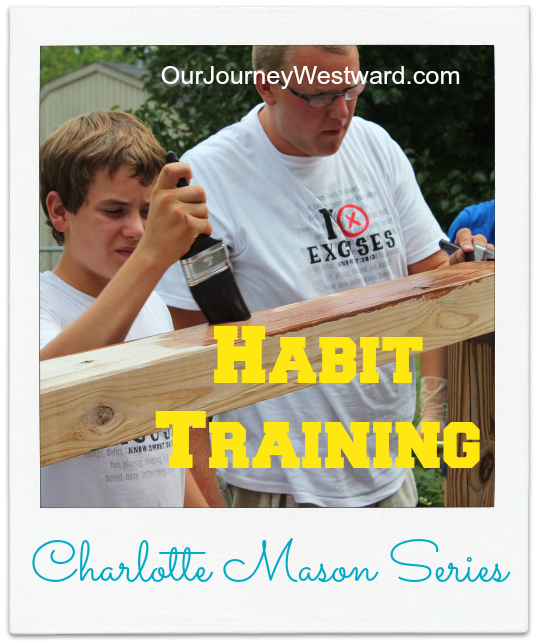 Charlotte Mason Series #9 – Habit Training