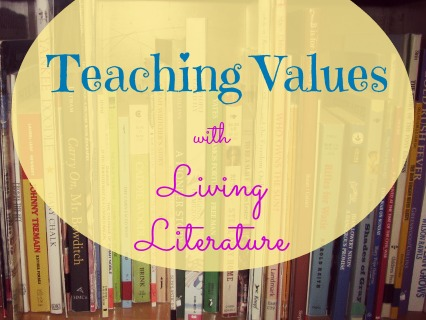 Teaching Values with Living Literature | Our Journey Westward