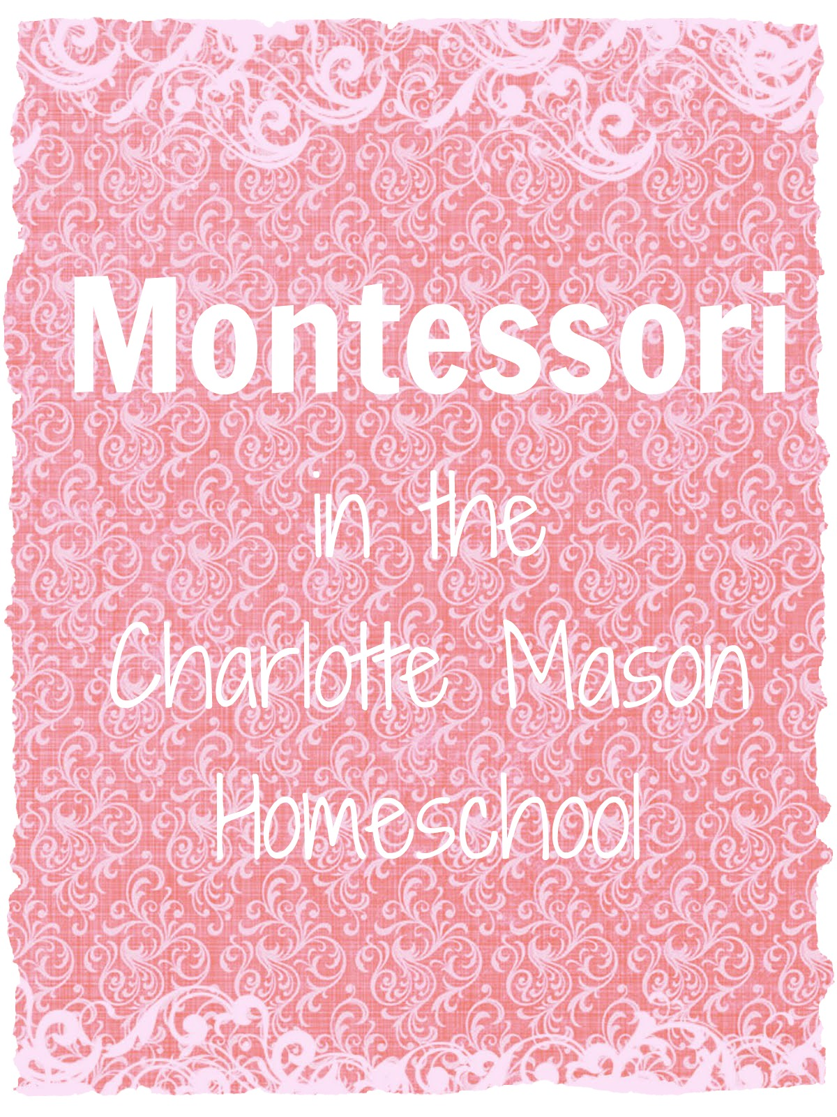 Montessori in a Charlotte Mason Homeschool