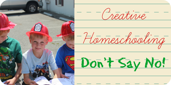 Don't Say No! Encouraging Creativity and Interest-Based Learning | Our Journey Westward