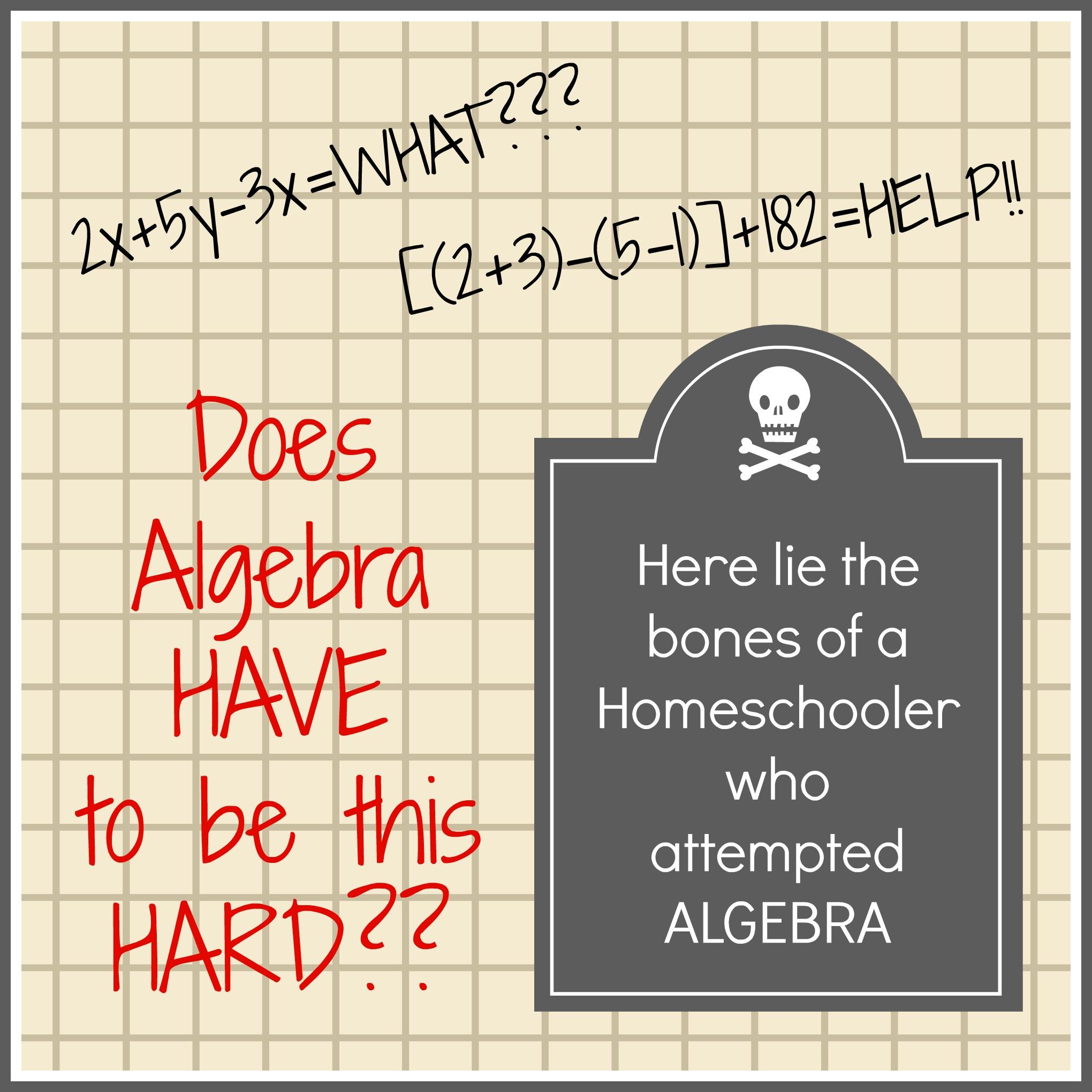Algebra Help for the Hopeless Homeschooler