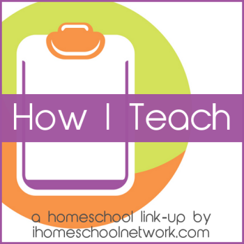 How I Teach: Homeschool Link-Up