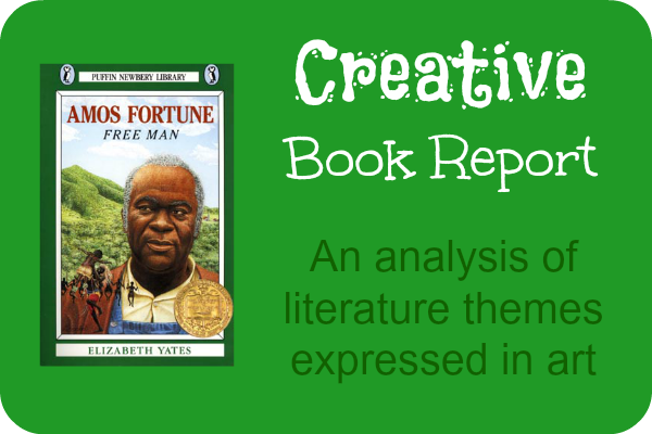 A creative book report idea using Amos Fortune (or any book)