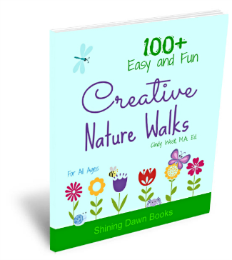 Creative Nature Walks:  More than 100 fun and educational ideas!