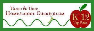 Homeschool Curriculum: My Top Picks K-12
