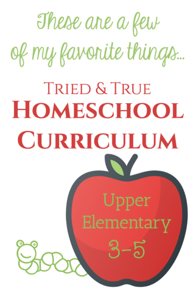 A veteran homeschool mom shares upper elementary curriculum that has risen to the top of her list over the years.