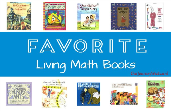 Living literature makes a GREAT addition to math lessons. Books teach and reinforce math concepts in ways that sparks interest and add real-life understanding.