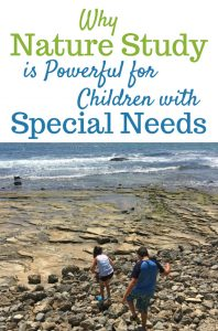 Special Needs Nature Study. You might be amazed at the benefits of nature study with children who have special needs.