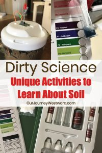 Dirty Science: Unique Activities To Learn About Soil