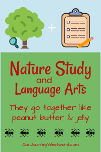Nature study and language arts go hand in hand. Nature study is a great way to promote language arts skills. #homeschool #languagearts #naturestudy #science