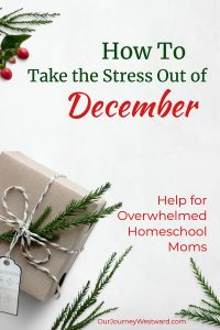 Homeschool parents can use these ideas to help take the stress out of December. #homeschool #Christmas