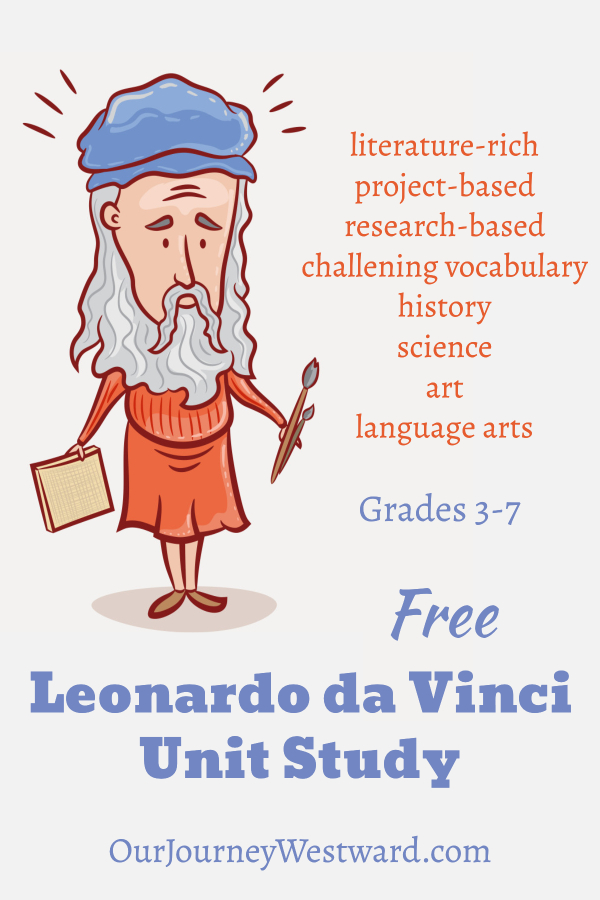 This free Leonardo da Vinci unit study will give your 3rd-7th grade students plenty of options to learn about the history, science, and art of the Renaissance era. #homeschool #unitstudy