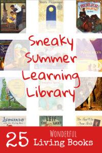 Wonderful living books for sneaky summer learning!