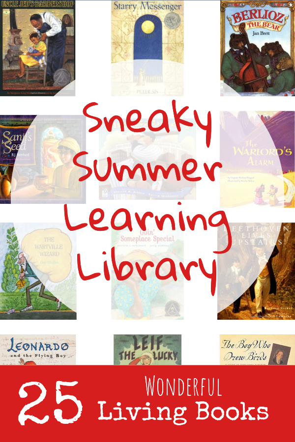 Wonderful living books for sneaky summer learning!