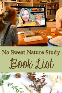 Learn science through nature study, create notebooking pages, and have FUN in No Sweat Nature Study LIVE classes. This nature study booklist goes along with the lessons!