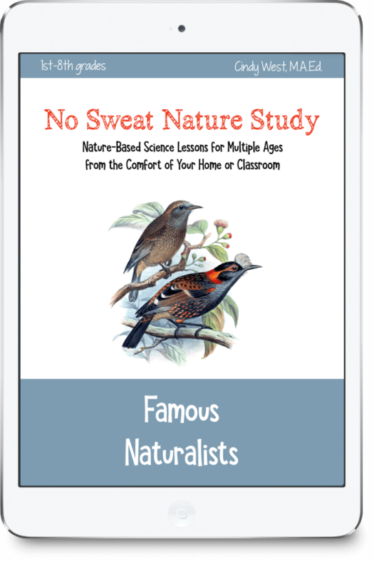 Famous Naturalists No Sweat Nature Study is a unique curriculum that uses multimedia with multiple ages to teach science through nature study.
