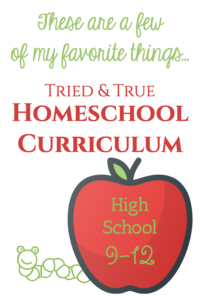 A veteran homeschool mom shares high school curriculum that has risen to the top of her list over the years.