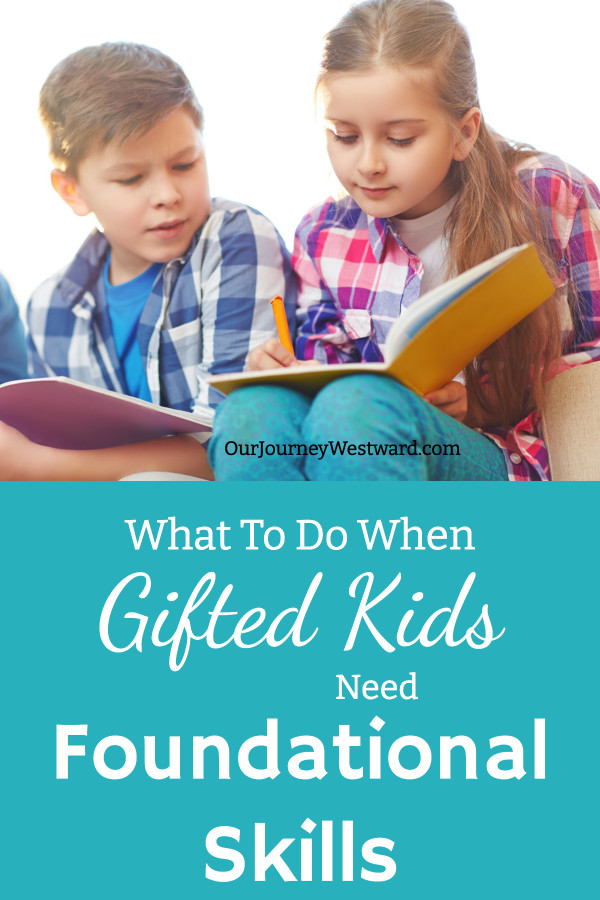 How To Help Gifted Children Who Need Foundational Skills