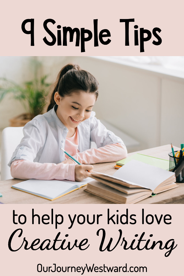 9 Simple Tips To Help Kids Love Creative Writing