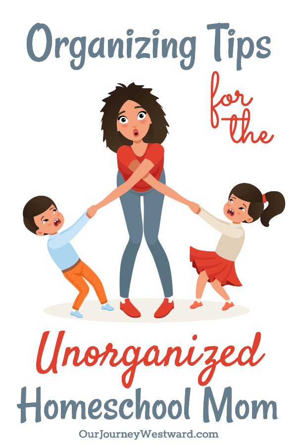 Organizing Tips for the Unorganized Homeschool Mom