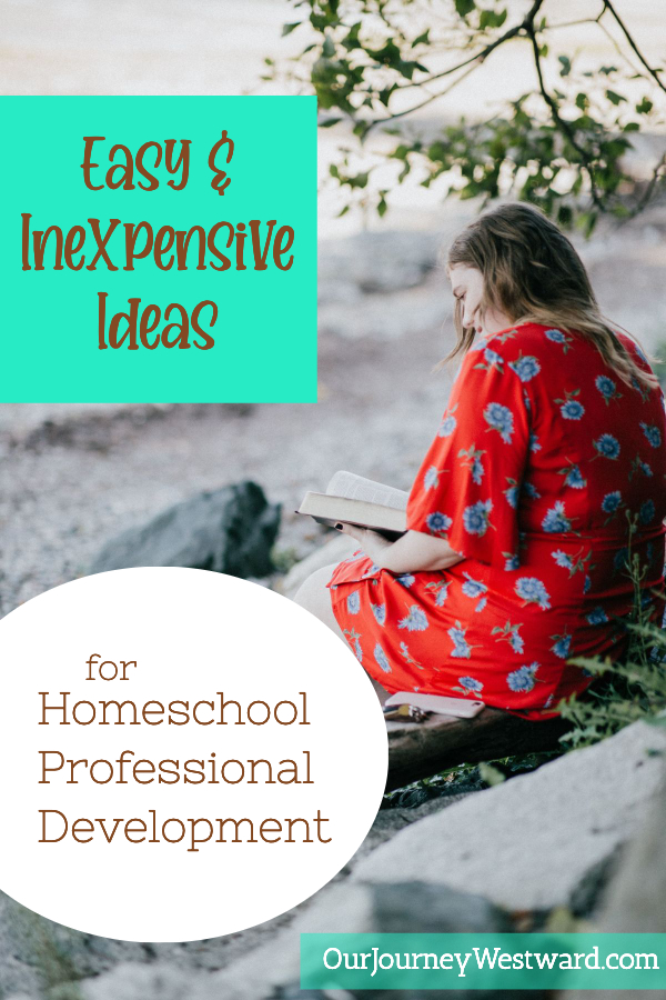 Easy and Inexpensive Ideas for Homeschool Professional Development