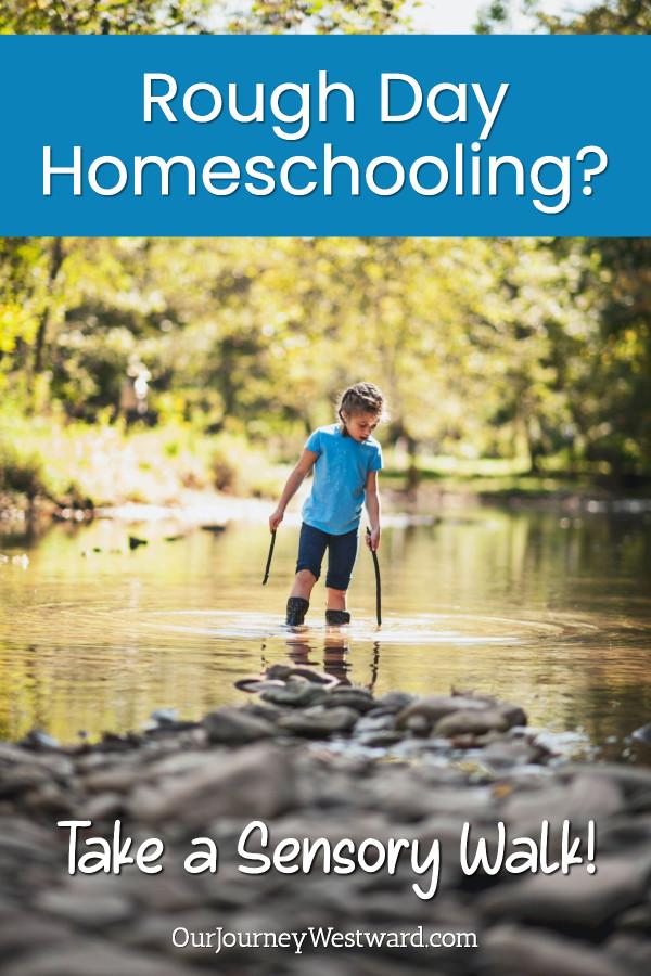 Rough Day Homeschooling? Take a Sensory Walk.