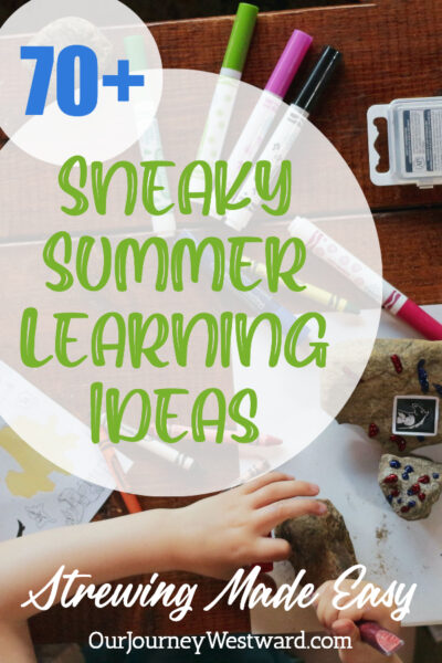 Nip summer boredom in the bud with these easy summer strewing ideas that include creative, fun, and sneaky learning.