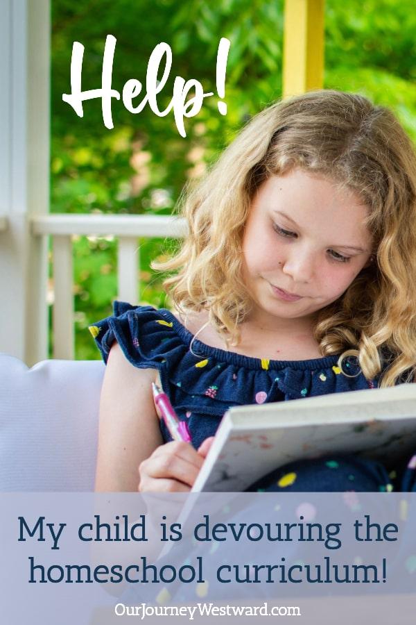 Help! My Homeschool Child is Devouring Curriculum