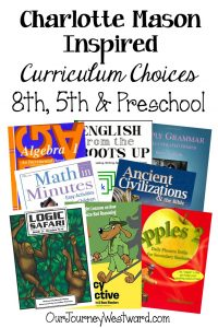 Charlotte Mason Inspired Curriculum for 8th and 5th grades and preschool. #charlottemason #homeschoolcurriculum