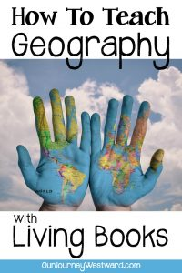 Teaching geography doesn't have to be boring or tedious. Use living books! #charlottemason #geography
