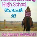 Homeschooling high school is so worth it!
