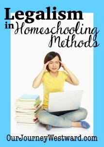 Legalism in Homeschooling Methods