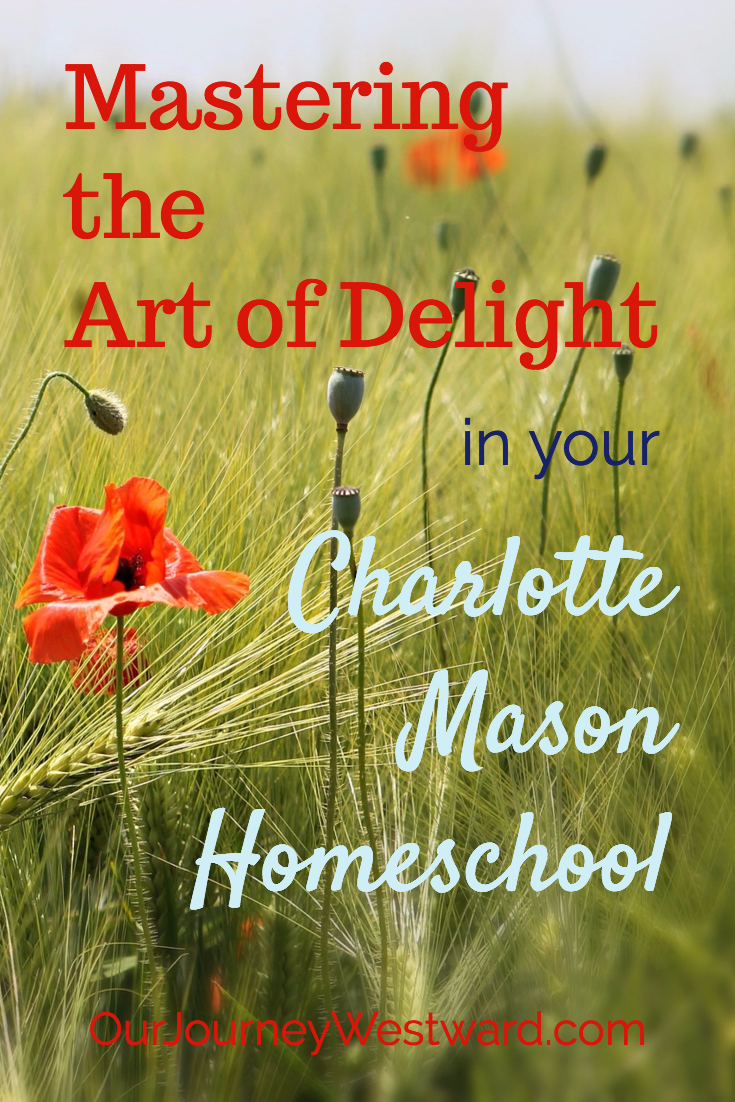 Mastering the Art of Delight in Your Charlotte Mason Homeschool