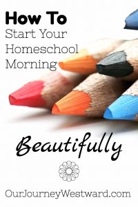 How morning time can start your homeschool day off with truth, goodness and beauty. Philippians 4:8