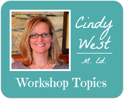 Cindy West speaks to homeschool groups large and small. Take a peek at her workshop topics.