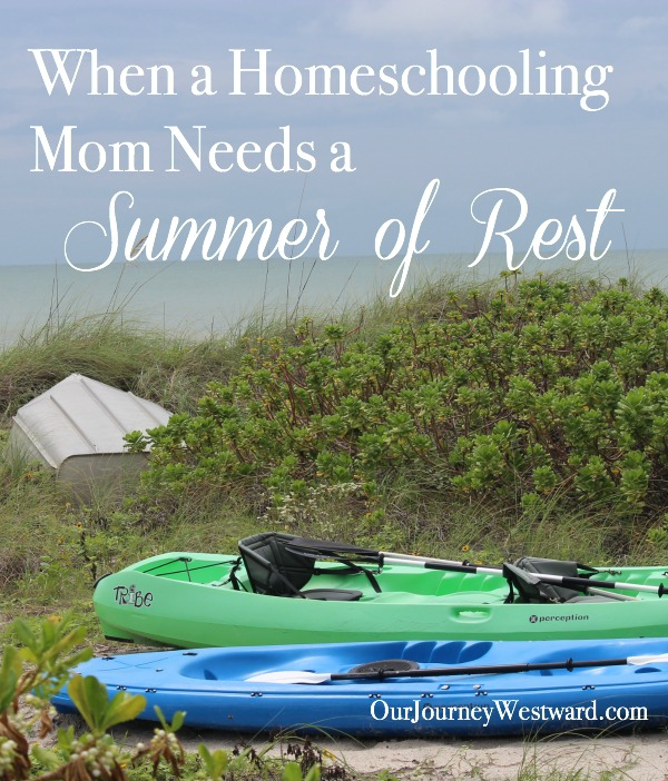 Sometimes a homeschooling mom just needs a summer of rest. This is why I needed one and how I spent it.